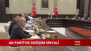 AK Parti'de Değişim Sinyali