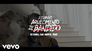 Dj Daniel - Aquecimento De Bandido ft. Mc Zaac, Mc Vigary, Mc Nando Dk