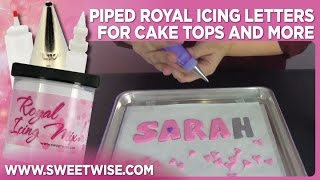 Piped Royal Icing Letters for Cake Tops and More by www SweetWise com