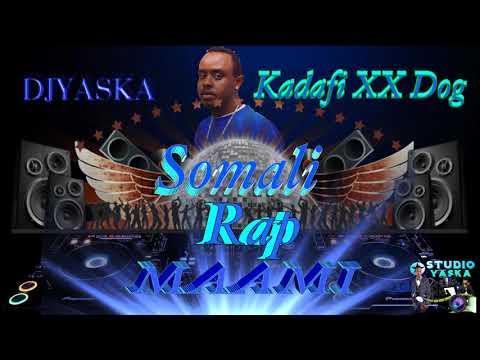 somali rap kedafi xx dogg MAAMI 2018 by djyaska