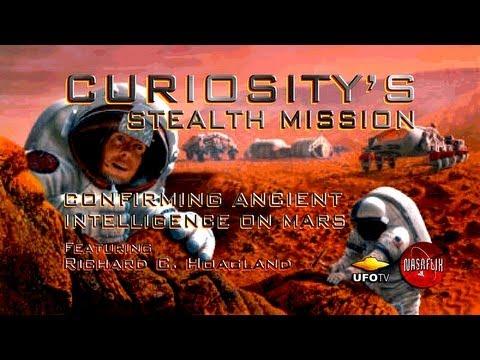 STEALTH MISSION CURIOSITY: Confirming Ancient Intelligence On Mars - Richard Hoagland