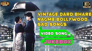 Vintage Dard Bhare Nagme Bollywood Sad Songs Jukebox - HD Video Songs Jukebox | Superhit Sad Songs.