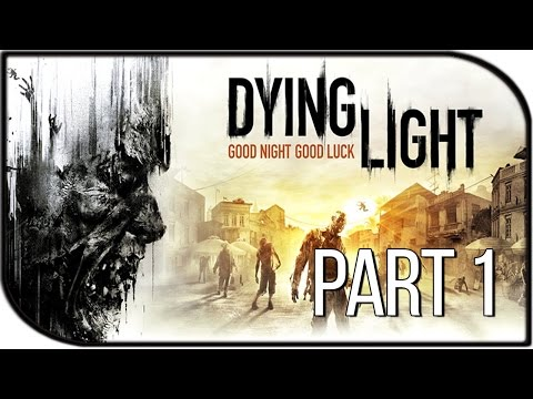 "Dying Light Gameplay Walkthrough Part 1 - ""Comin' in Hot"""