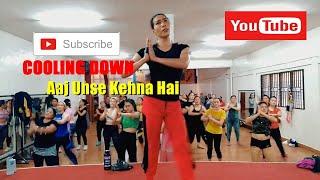 AAJ UNSE KEHNA HAI | Coolingdown | Bollywood dance fitness | Galaxy Fit