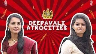 Deepavali Atrocities | Things that happen on Deepavali | Chennai Memes