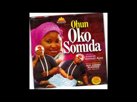 Alhaja Ameerah Aminat Ajao - Ohun Oko Somida