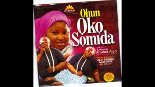 Repeat youtube video Alhaja Ameerah Aminat Ajao - Ohun Oko Somida