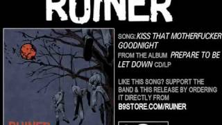 Kiss That Motherfucker Goodnight by Ruiner
