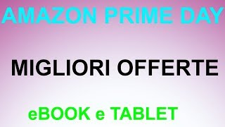 AMAZON PRIME DAY- eBOOK e TABLET!!!