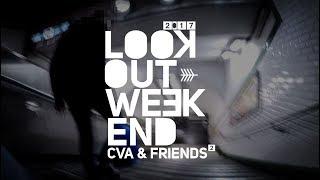 LOOKOUT WEEKEND - CVA & FRIENDS