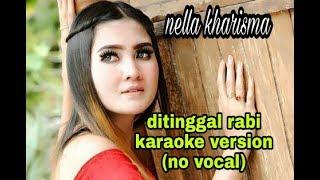 Download Mp3 Nella Kharisma Ditinggal Rabi Karaoke  No Vocal