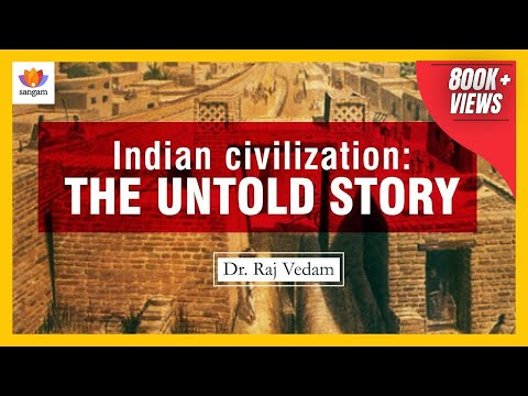 Indian civilization: The Untold Story-A Talk by Raj Vedam