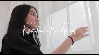 GLENN FREDLY - KEMBALI KE AWAL || COVER BY AISYAH AQILAH