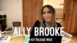Download Ally Brooke - Low Key [Release Week Recap] Mp3