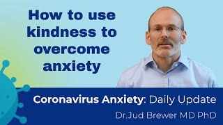 How to use kindness to create connection during crisis (Coronavirus Anxiety Update 5)