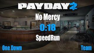 Payday 2 Speedrun No Mercy OD 0:18(Good time,Glitch)