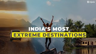 8 Most Extreme Places In India That Will Test Every Ounce Of Your Strength | Tripoto