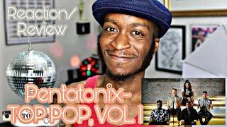 Pentatonix- TOP POP, VOL. I MEDLEY *Reaction/Review*