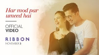 Ribbon: Har Mod Par Umeed Hai Video Song | Kalki Koechlin | Sumeet Vyas | Jasleen Kaur Royal thumbnail