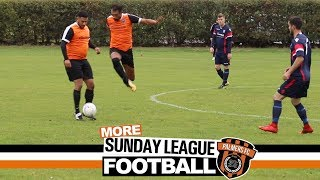 MORE Sunday League Football - A DIFFERENT CLASS