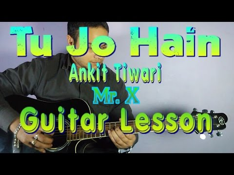 Tu Jo Hain Chords Capo Easy Mr X Guitarutha