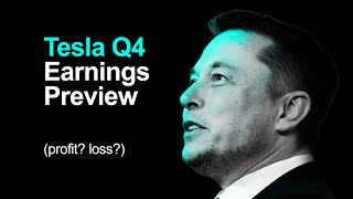 Tesla Q4 Earnings Preview (what's in store?)