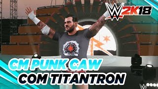 WWE 2K18 - CM Punk CAW [Gameplay + Titantron]