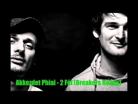 Akkezdet Phiai - 2 Fél (Breakers Remix) 2013