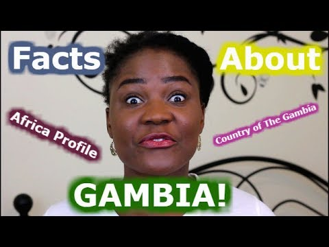 Africa Profile | Focus on The Gambia | Top 10 Facts about Gambia