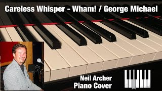 Careless Whisper - George Michael / Wham! - Piano Cover (solo piano)