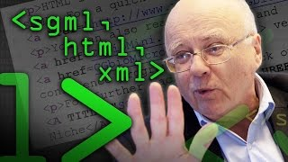 SGML HTML XML What's the Difference? (Part 1) - Computerphile