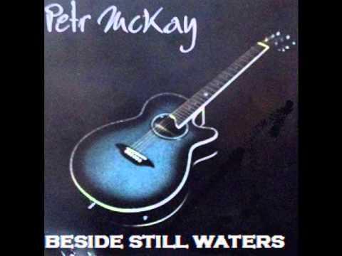petr mckay-beside still waters