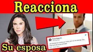 Paola Rojas, ESPOSA DE ZAGUE REACCIONA AL VIDEO de su esposo