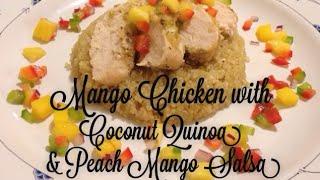 Mango Chicken With Coconut Quinoa And Peach Mango Salsa