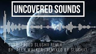 Alan Walker - Faded Slushii Remix