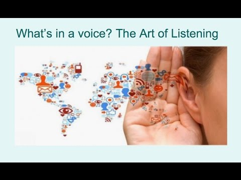 What's in a voice? The art of Listening