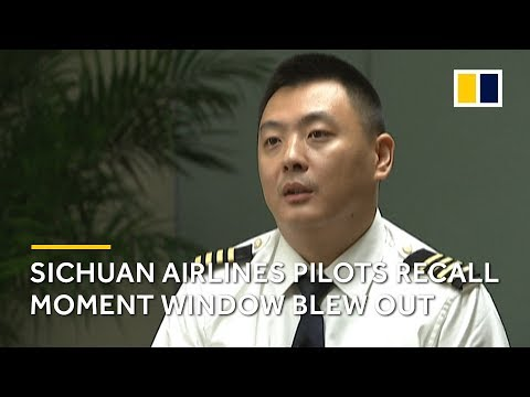 Sichuan Airlines pilots recall moment cockpit window blew out in mid-air