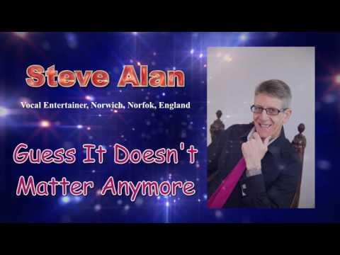 Steve Alan - Guess It Doesn't Matter Anymore