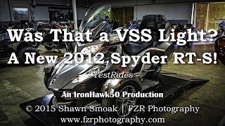 Was That a VSS Light? - A New 2012 Spyder RT-S! | TestRides