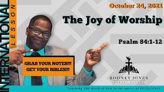 The Joy of Worship, Psąlm 84:1-12, October 24, 2021, Sunday school lesson (Int)
