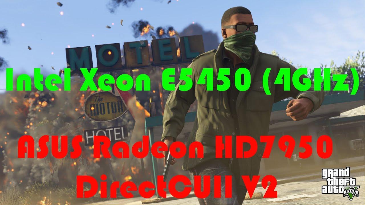 GTA V Max Settings, раскроет ли Xeon E5450 (4GHz) видеокарту Radeon HD7950? ТЕСТ!
