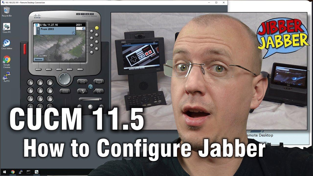 How to configure Cisco Jabber with CUCM/IMP 11 5