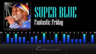 Super Blue & The Love Band  - Fantastic Friday [Soca 2013]