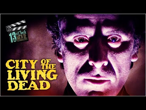 13 O'Clock Movie Retrospective: City of the Living Dead