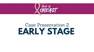 2021 Best of Breast   Case 2 Early Stage