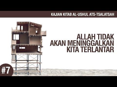 Kitab Al-Ushul Ats-Tsalatsah #7: Allah Tidak Meninggalkan Kita Terlantar - Ustadz Ahmad Zainuddin