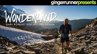 WONDERLAND: Gary Robbins' FKT around Mount Rainier | The Ginger Runner