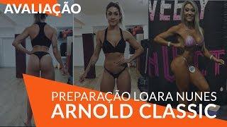 Preparação Arnold Classic Loara Nunes - Canal do Kokudai