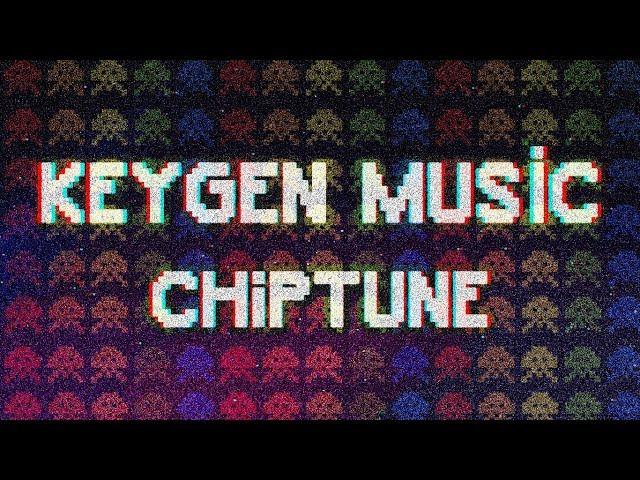 ►KEYGEN MUSIC | CHIPTUNE MIX ◄