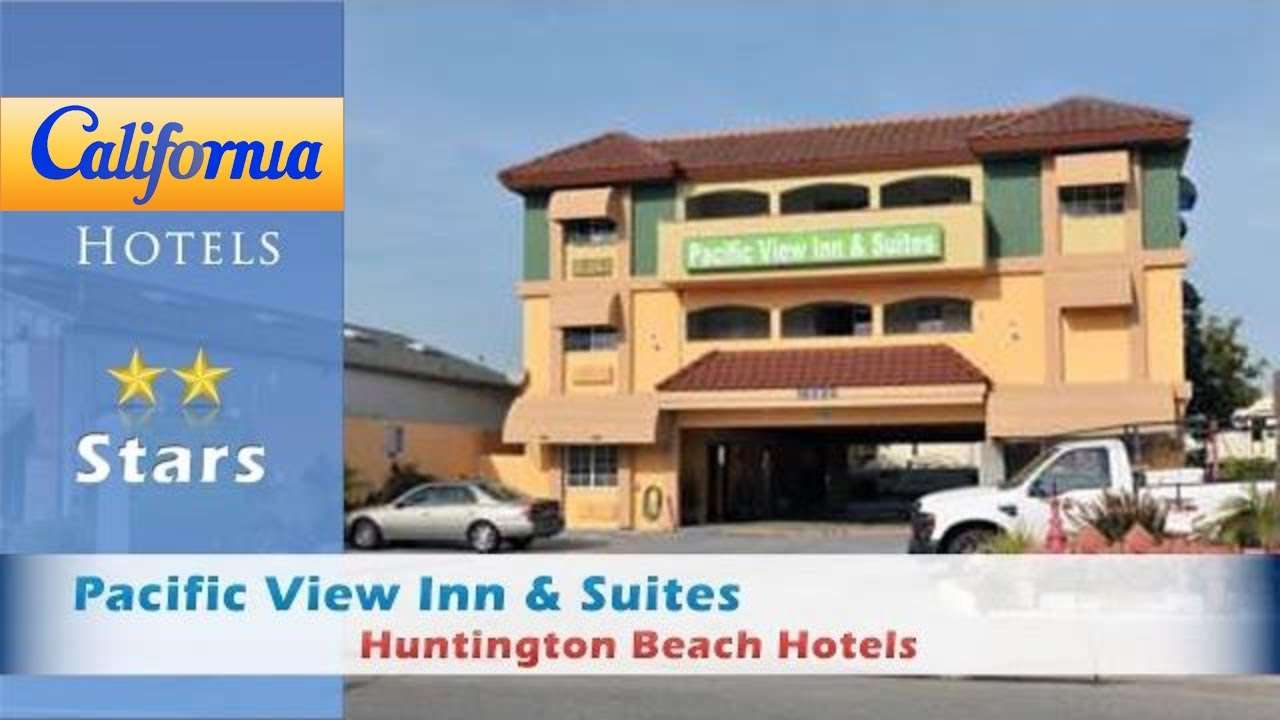Pacific View Inn Suites Huntington Beach Hotels California